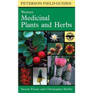 Peterson Field Guide to Western Medicinal Plants and Herbs by Foster, Steven, 9780395838068