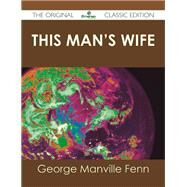 This Man's Wife by Fenn, George Manville, 9781486438068
