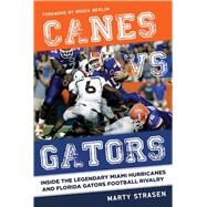 Canes Vs. Gators by Strasen, Marty, 9781613218068