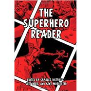 The Superhero Reader by Hatfield, Charles; Heer, Jeet; Worcester, Kent, 9781617038068