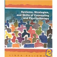 Systems Strategies and Skills of Counseling and Psychotherapy by Seligman, Linda, 9780130568069
