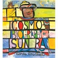 The Cosmobiography of Sun Ra by RASCHKA, CHRISRASCHKA, CHRIS, 9780763658069