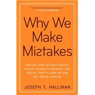Why We Make Mistakes by Hallinan, Joseph T., 9780767928069