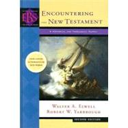 Encountering the New Testament : A Historical and Theological Survey by Elwell, Walter A., and Robert W. Yarbrough, 9780801028069