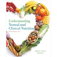 Understanding Normal and Clinical Nutrition by Rolfes, Sharon Rady; Pinna, Kathryn; Whitney, Ellie, 9781337098069