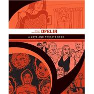 Love and Rockets Library 5: Ofelia by Hernandez, Gilbert, 9781606998069