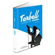 Curso de Magia Tarbell by Tarbell, Harlan; Read, Ralph W.; San Martin, Inaki Caballero, 9788415058069