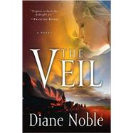 The Veil by Noble, Diane, 9780307458070