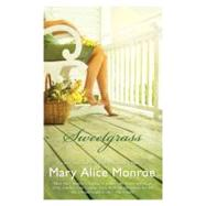 Sweetgrass by Monroe, Mary Alice, 9780778328070