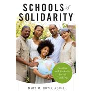 Schools of Solidarity by Roche, Mary M. Doyle, 9780814648070