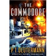 The Commodore A Novel by Deutermann, P. T., 9781250078070