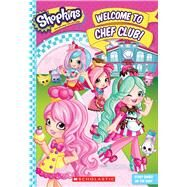 Welcome to Chef Club! (Shopkins: Shoppies Junior Novel) by Scholastic; Stephens, Leigh, 9781338118070