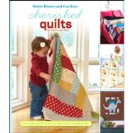 Cherished Quilts for Babies and Kids : From Baby and Kid Projects to High School Graduation Gifts by Unknown, 9780470568071