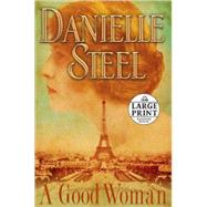 A Good Woman by STEEL, DANIELLE, 9780739328071