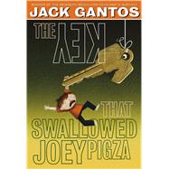 The Key That Swallowed Joey Pigza by Gantos, Jack, 9781250068071