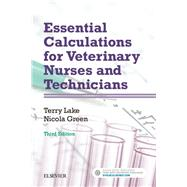 Essential Calculations for Veterinary Nurses and Technicians by Lake, Terry, 9780702068072