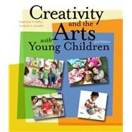 Creativity and the Arts with Young Children by Isbell, Rebecca; Raines, Shirley C., 9781111838072