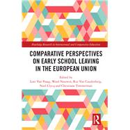 Early School Leaving in the European Union: Comparative Perspectives by Van Praag; Lore, 9781138048072