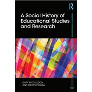 A Social History of Educational Studies and Research by McCulloch; Gary, 9781138898073