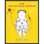 The Inflatable Woman by Ball, Rachael, 9781408858073