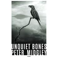 Unquiet Bones by Midgley, Peter, 9781928088073