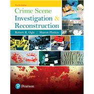 Crime Scene Investigation and Reconstruction by Ogle, Robert R.; Plotkin, Sharon, 9780134548074