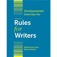 Developmental Exercises for Rules for Writers by Hacker, Diana; Van Goor, Wanda, 9780312678074