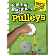 Making Machines With Pulleys by Oxlade, Chris, 9781410968074
