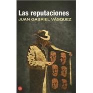 Las reputaciones / Tenuous Standings by Vásquez, Juan Gabriel, 9788466328074