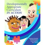 Developmentally Appropriate Curriculum in Action by Kostelnik, Marjorie J.; Rupiper, Michelle Q; Soderman, Anne K.; Whiren, Alice P., 9780137058075