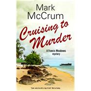 Cruising to Murder by McCrum, Mark, 9780727888075