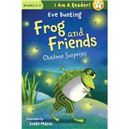 Frog and Friends: Book 5, Outdoor Surprises by Bunting, Eve; Masse, Josee, 9781585368075
