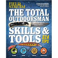 Field & Stream The Total Outdoorsman Skills & Tools Manual by Nickens, T. Edward; Editors of Field & Stream, 9781616288075