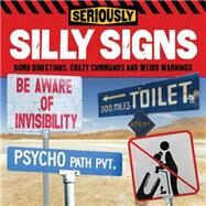 Seriously Silly Signs by Arcturus Publishing, 9781784048075