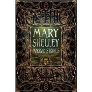 Mary Shelley Horror Stories by Shelley, Mary Wollstonecraft; Sampson, Fiona, 9781786648075