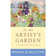 In the Artist's Garden by Blythe, Ronald, 9781848258075