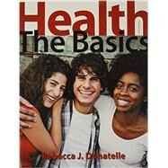 Health The Basics & Modified MasteringHealth with Pearson eText -- ValuePack Access Card -- for Health: The Basics Package by Donatelle, Rebecca J., 9780133918076