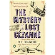 The Mystery of the Lost Cezanne by Longworth, M. L., 9780143128076