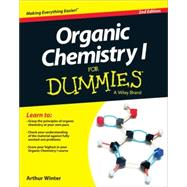 Organic Chemistry I for Dummies by Winter, Arthur, Ph.D., 9781118828076