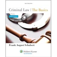 Criminal Law: the Basics 3e by Schubert, Frank August, 9781454818076