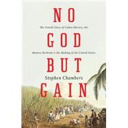No God But Gain by CHAMBERS, STEPHEN, 9781781688076