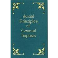 The Social Principles of General Baptists by Stinson Press, 9781932398076