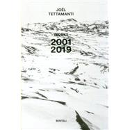 Joël Tettamanti: Works 2001-2019 by Tettamanti, Joel; Rapp, Alan, 9783716518076