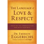 Language of Love and Respect : Cracking the Communication Code with Your Mate by Unknown, 9780849948077