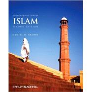 A New Introduction to Islam by Brown, Daniel W., 9781405158077