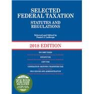 Selected Federal Taxation Statutes and Regulations: 2018 with Motro Tax Map (Selected Statutes) by Lathrope, Daniel, 9781683288077
