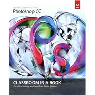 Adobe Photoshop CC Classroom in a Book by Adobe Creative Team, 9780321928078