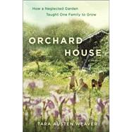 Orchard House by Weaver, Tara Austen, 9780345548078