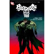Batman: Year 100 & Other Tales Deluxe Edition by POPE, PAULPOPE, PAUL, 9781401258078