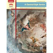 A Classical-style Service by López, Faye (COP), 9781470638078